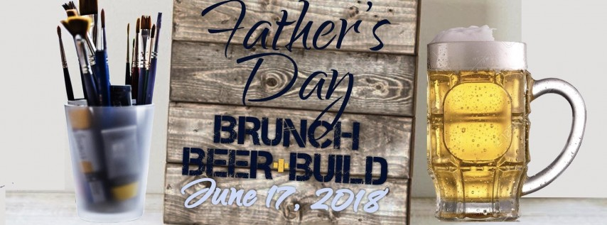 Father's Day: Brunch, Beer, + Build with ArtzyBella