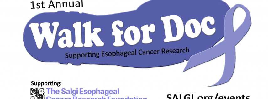 1st Annual Walk for Doc- Supporting Esophageal Cancer Research