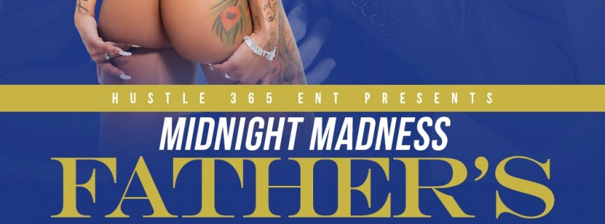 Midnight Madness Fathers's Day Edition