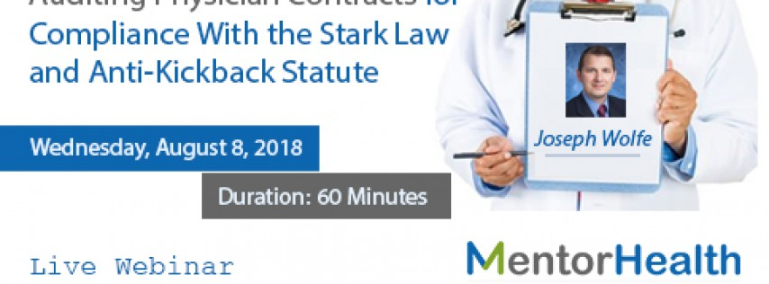 Auditing Physician Contracts for Compliance With the Stark Law and Anti-Kickback Statute