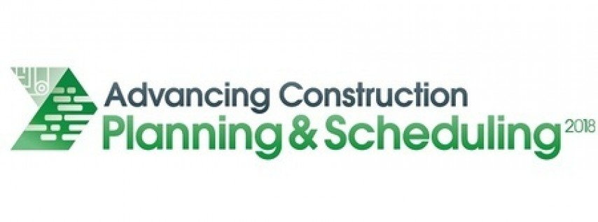 Advancing Construction Planning and Scheduling 2018 Conference Dallas