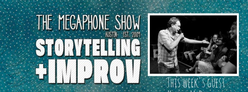 The Megaphone Show: Improv Comedy + Storytelling
