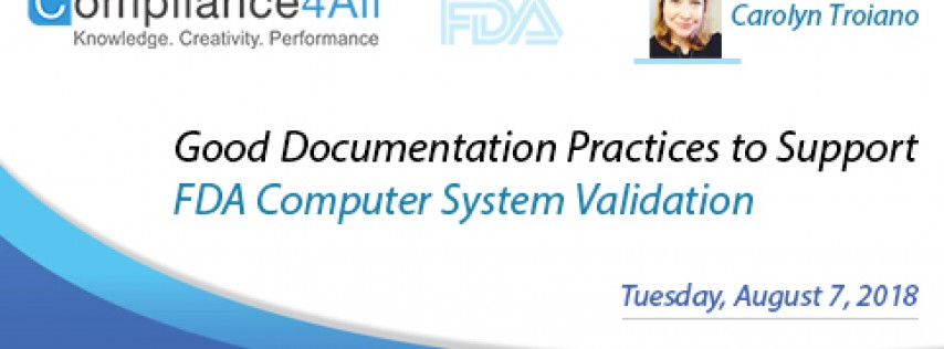 Best Practices to Support FDA Computer System Validation