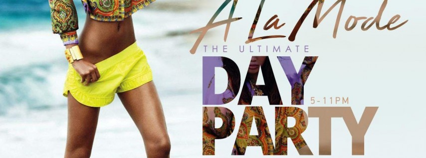Voila and High Society Group Presents: A-La-Mode | The Ultimate Day Party