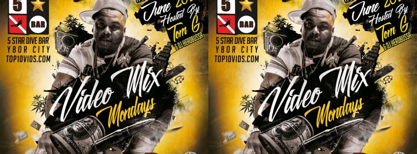 Video Mix Mondays June 25th Hosted by Tom G at 5 Star Dive Bar in Ybor City