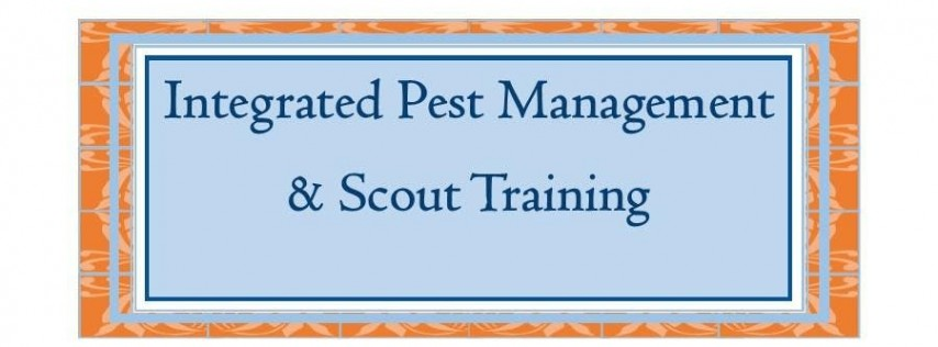 Integrated Pest Management/Scout Training (three days)