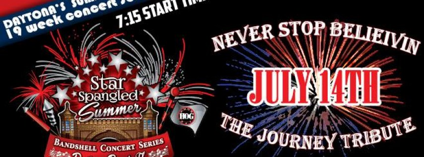 2018 Star Spangled Bandshell Concert Series feat. Never Stop Believin' - The Journey Tribute