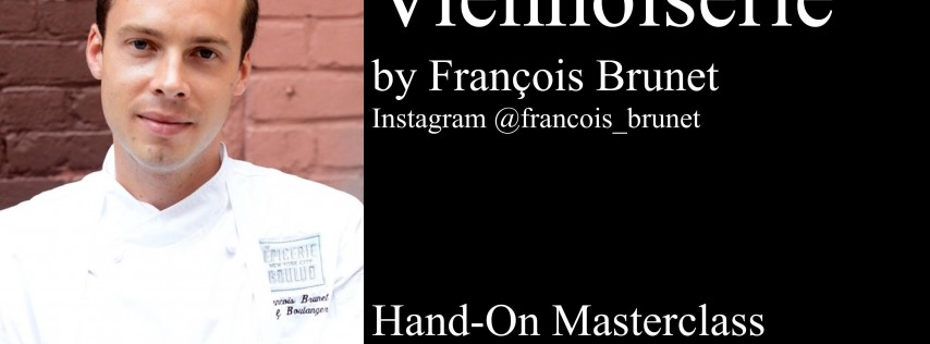 Bread and Viennoiserie with Francois Brunet Hands-On Masterclass