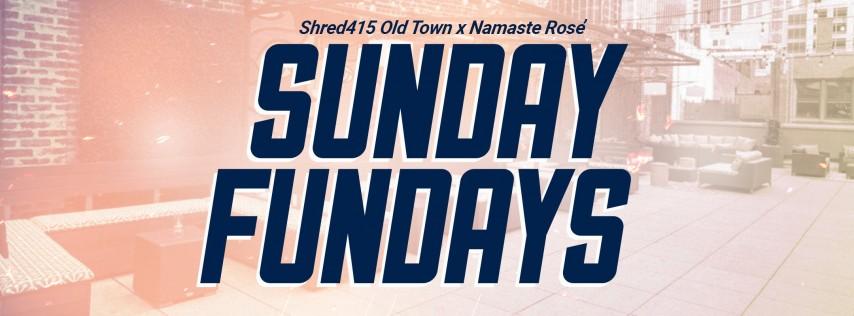 Shred415 Old Town & Namaste Rose Sunday Fundays
