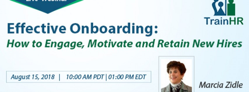Web Conference on Effective Onboarding: How to Engage, Motivate and Retain New Hires