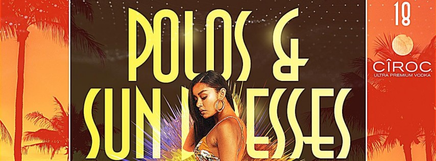 POLOS & SUNDRESS The DAY PARTY Presented by CIROC