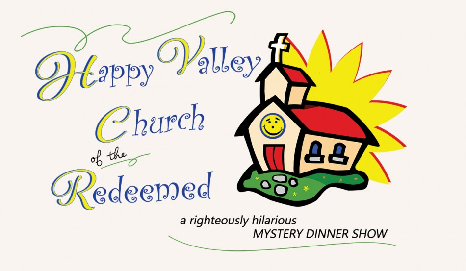Happy Valley Church of the Redeemed Mystery Dinner Show