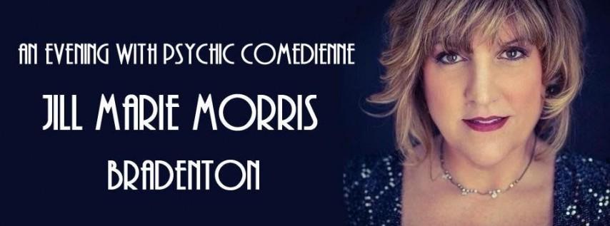 An Evening with Psychic Comedienne Jill Marie Morris BRADENTON, FL