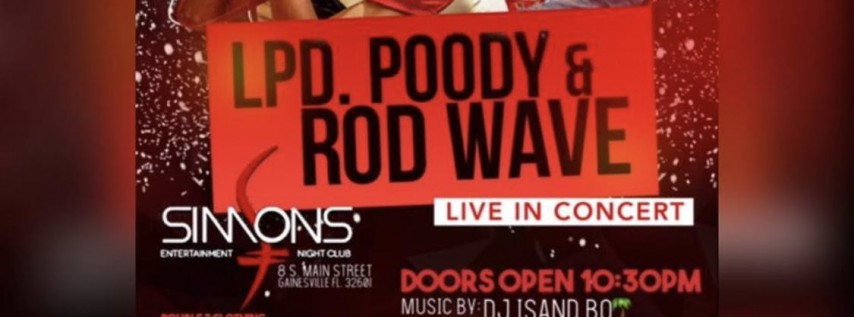 LPD POODY & ROD WAVE LIVE IN CONCERT!!, North Central