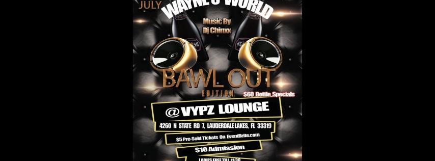 Wayne's World Bawl Out EDITION