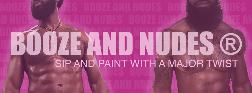 BOOZE AND NUDES: SIP AND PAINT WITH MALE MODEL