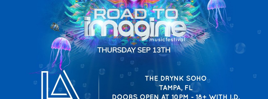 Official Road to Imagine ft Laser Assassins at The Drynk