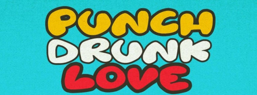 Punch Drunk Love Party