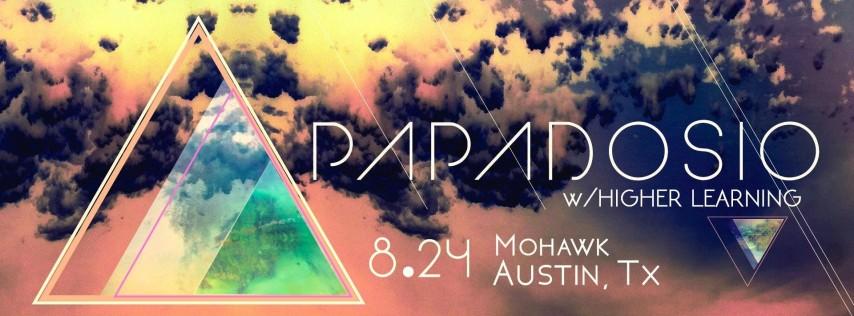 Papadosio @ The Mohawk w/ Higher Learning - Austin, TX