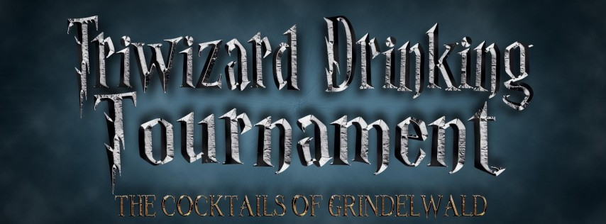The Triwizard Drinking Tournament - The Cocktails of Grindelwald