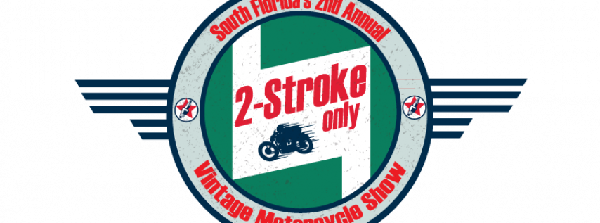 South Florida's 2nd Annual 2 Stroke Only Vintage Motorcycle Show