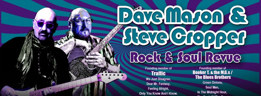 Dave Mason & Steve Cropper Rock & Soul Revue - 7:30pm Show