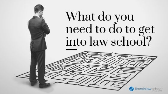 What Do You Need to do to Get into Law School?