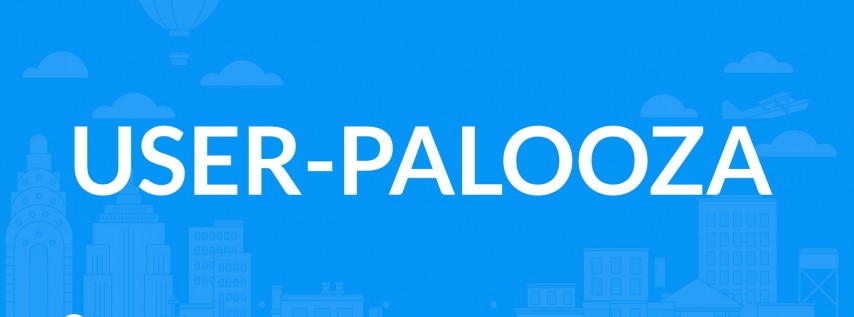 FIRST Ever User-Palooza (Limited Tickets)