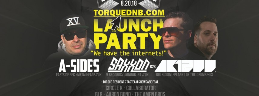 TorqueDNB.com Launch Party feat. A-Sides, Saxxon b2b AK1200 +