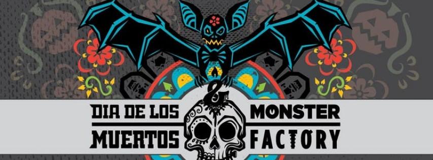 9th Annual Dia De Los Muertos & Monster Factory Event