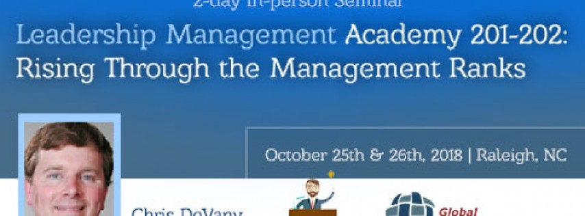 Leadership Management Academy 201-202: Rising Through the Management Ranks