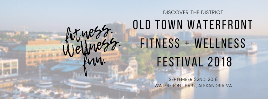 Old Town Waterfront Fitness + Wellness Festival - Fall 2018