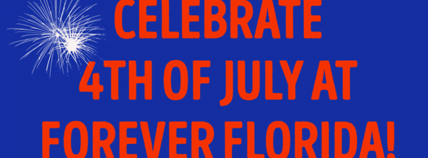 Celebrate 4th of July at Forever Florida!