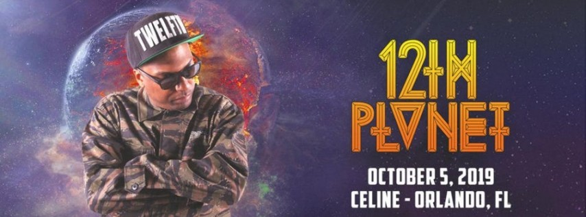 12th Planet - Celine - Orlando, FL