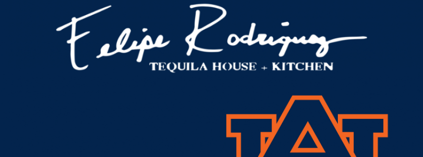 Auburn Football Game Watch Party at Felipe Rodriguez Tequila House & Kitchen