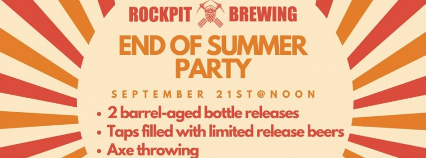 End of Summer Party / Not So Grand Opening / Bottle Release