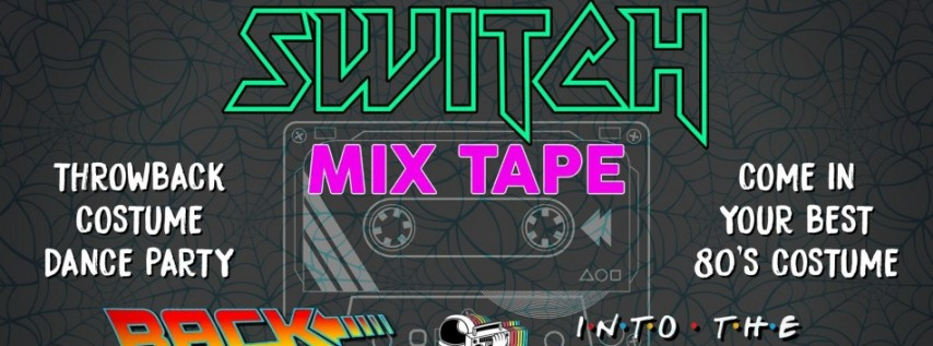 Halloween Night with Switch 80's & 90's Mixtape Dance Party