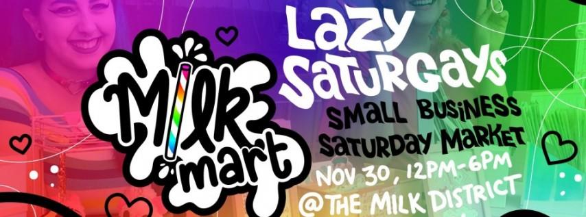 Milk Mart - Lazy Saturgays Small Biz Market