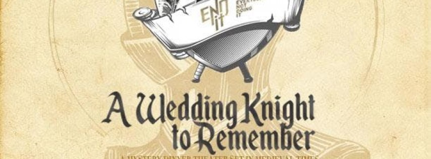 A Wedding Knight to Remember - A Mystery Dinner Theater set in the Middle Ages