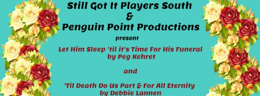Let Him Sleep 'til it's Time For His Funeral - Still Got It Players South