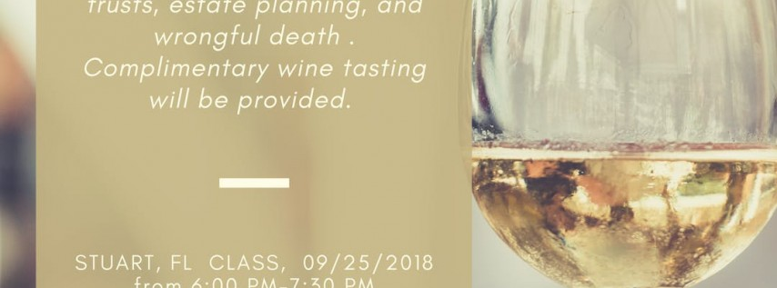 2018 Estate Planning and Wine Tasting Tour, by Bijoux Law Firm, P.A. Stuart