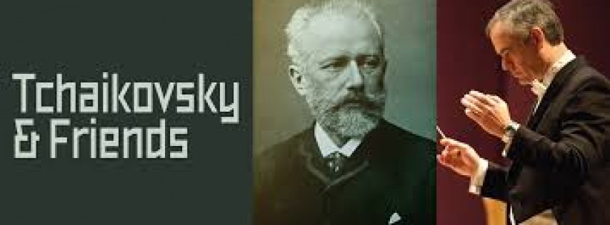 Tchaikovsky & Friends Concert