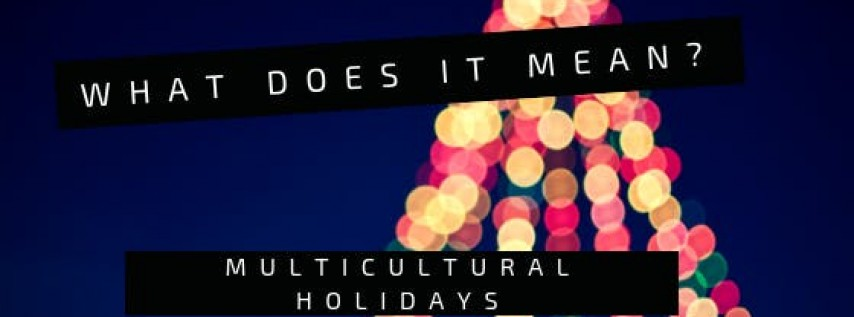 Multi-cultural Holiday Celebrations