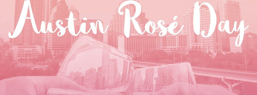 Austin Rosé Day - An All Day Rosé Party at the Best Bars in Austin!