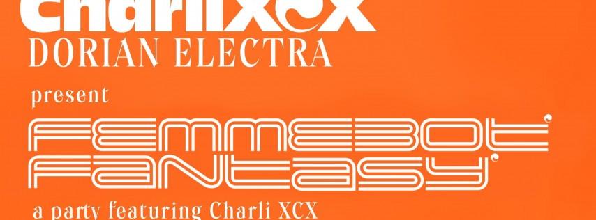 Charli XCX's Femmebot Fantasty - New Orleans
