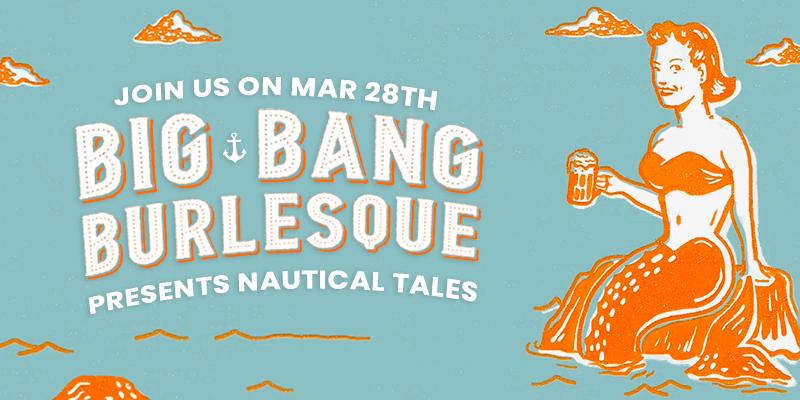Big Bang Burlesque: Nautical Tales
