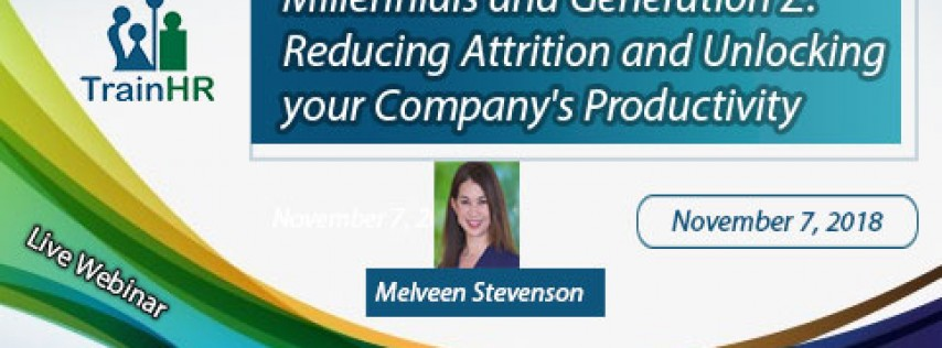 Millennials and Generation Z: Reducing Attrition and Unlocking your Company's Productivity