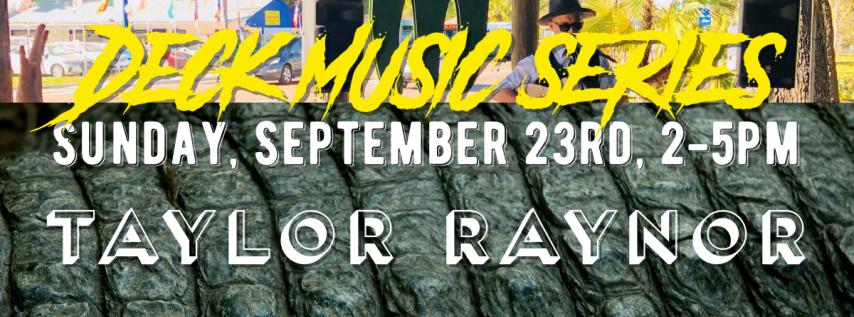 Deck Music Series: Taylor Raynor