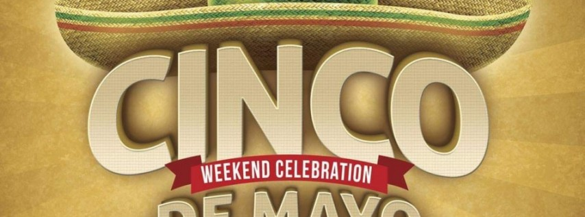 Cinco de Mayo Weekend Celebration May 4th - Day 1