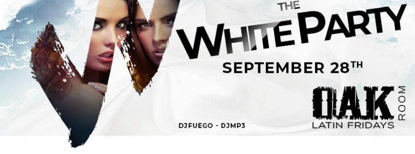 The Ultra Annual WHITE PARTY | Oak Room Latin Fridays